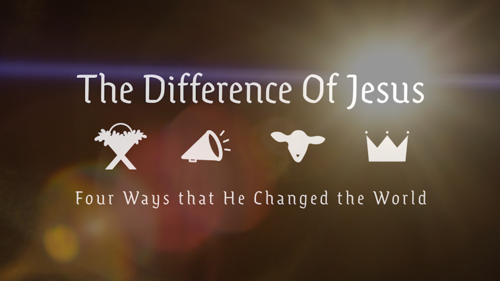 The Difference of Jesus: four ways that he changed the world
